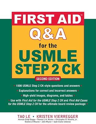 First Aid Q & A for the USMLE Step 2 CK By Le, Tao (EDT)/ Vierregger, Kristen, M.D. (EDT)/ Bagga, Herman Singh, M.D. (EDT)/ Hocker, Thomas L. H., M.D. (EDT)/ Kinsella, Christopher R., Jr., M.D. (EDT)