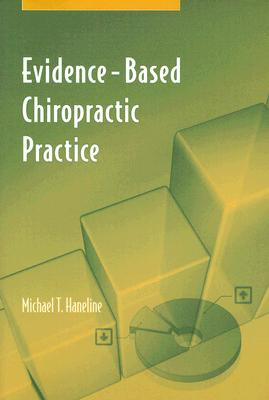 Evidence-based Chiropractic Practice By Haneline, Michael T.